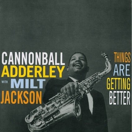 Cannonball Adderley Amp Milt Jackson Things Are Getting