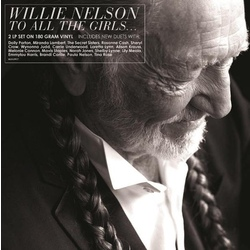 Willie Nelson To All The Girls 180gm vinyl LP