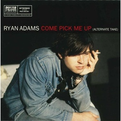 Ryan Adams Come Pick Me Up / When The Rope Gets Tight RSD only 7""