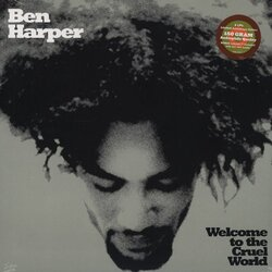 Ben Harper Welcome To The Cruel World reissue 180gm vinyl LP + 7""