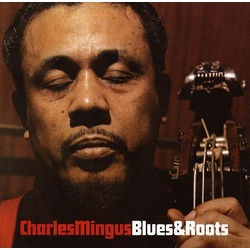 Charles Mingus Blues And Roots reissue 180gm vinyl LP