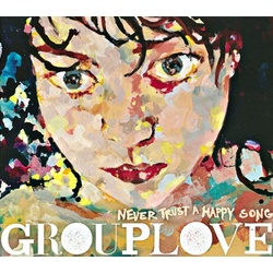 Grouplove Never Trust A Happy Song vinyl LP