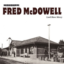 Fred Mcdowell Lord Have Mercy vinyl LP
