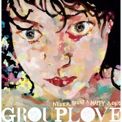 Grouplove Never Trust A Happy Song w/download vinyl LP