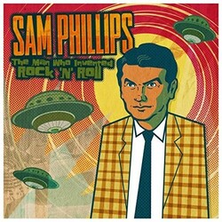 Sam Phillips Sam Phillips The Man Who Invented Rock N Roll vinyl LP