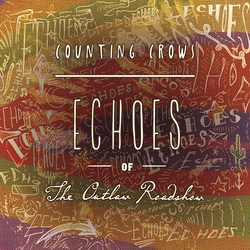 Counting Crows Echoes Of The Outlaw Roadshow vinyl LP