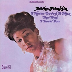 Aretha Franklin I Never Loved A Man (The Way I Love You) Vinyl LP