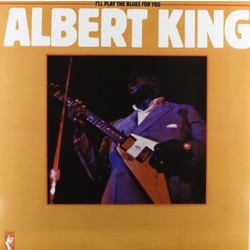 Albert King I'll Play The Blues For You Stax